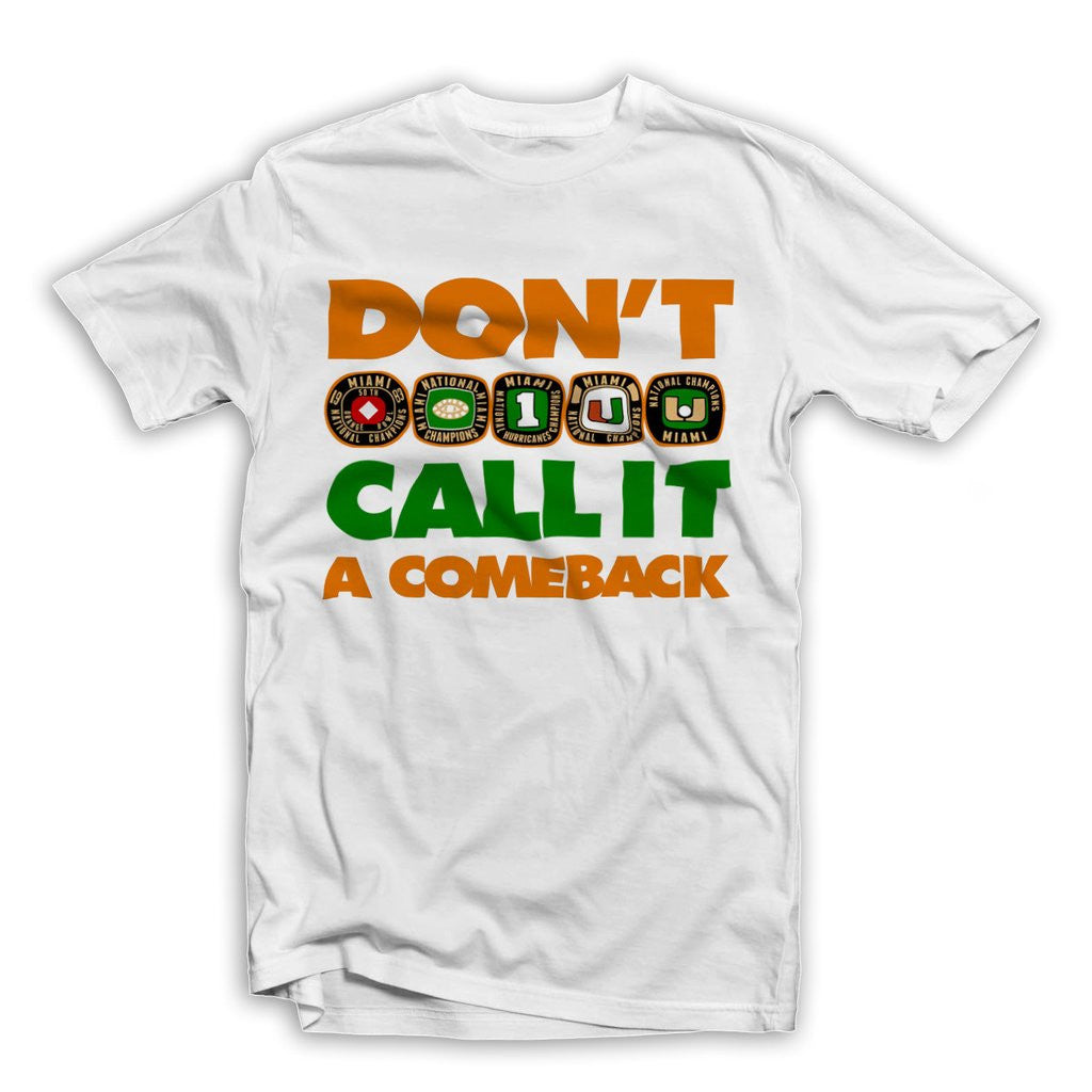 Dont Call It a Comeback T-Shirt