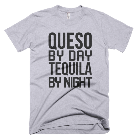 Queso By Day Tequila By Night T-Shirt (Heather Grey)