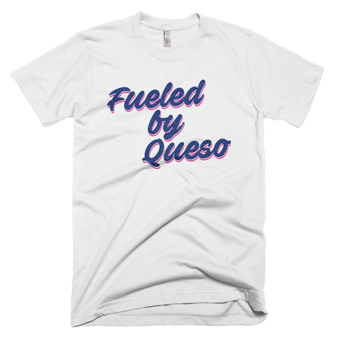 Fueled by Queso T-Shirt (White)