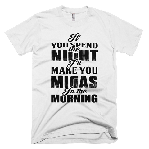 If You Spend the Night...T-Shirt (White)