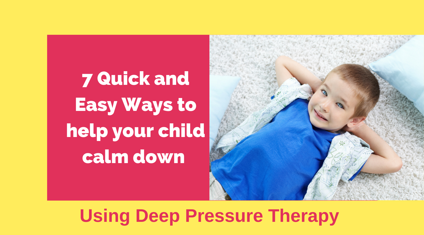 7 Quick and Easy Ways to Help your child calm down using Deep Pressure Therapy - Special Needs Australia