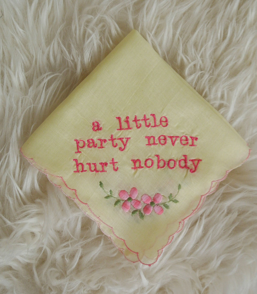 A Little Party Never Hurt Nobody Wedding Handkerchief