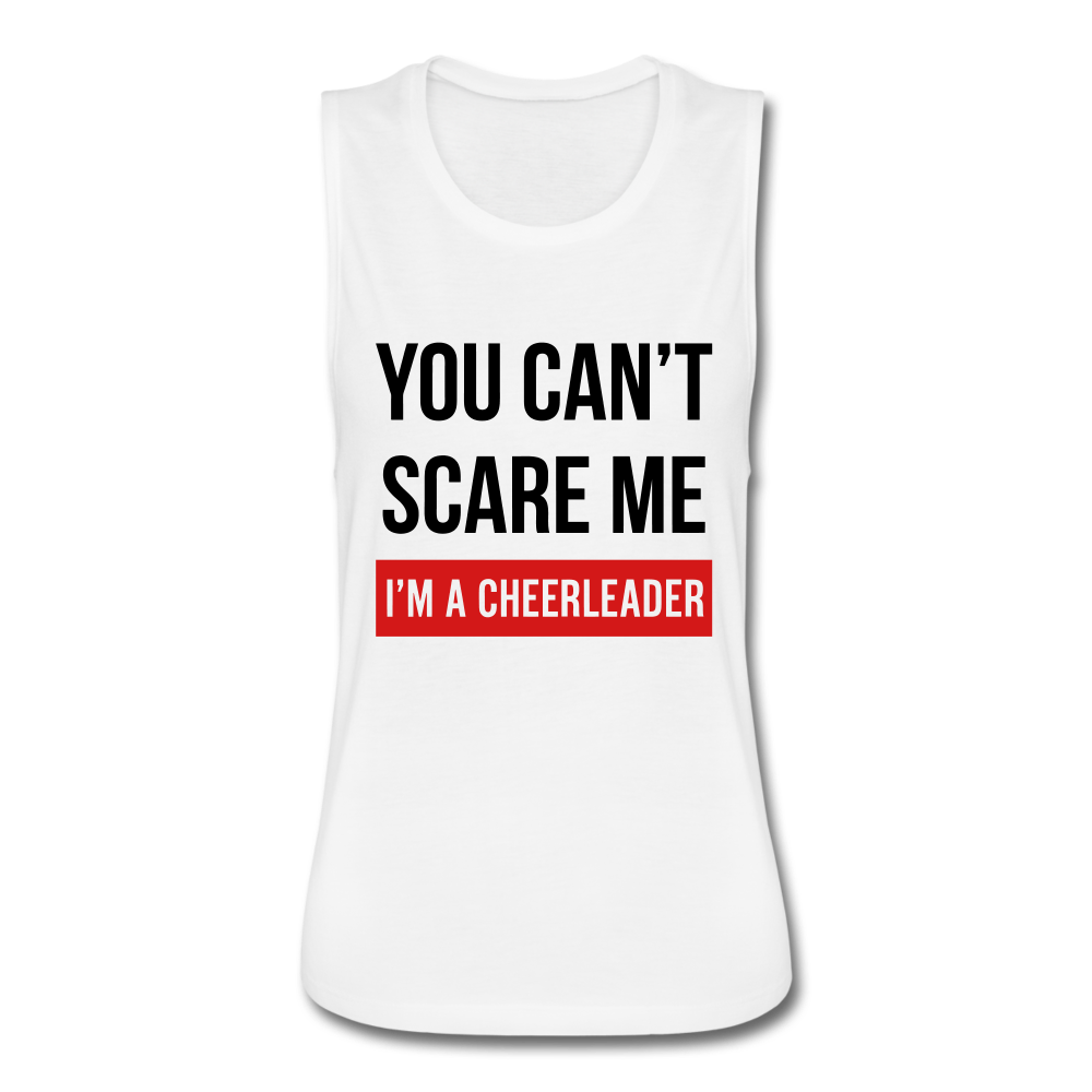 """You Can't Scare Me I'm A Cheerleader"" Women's Flowy Muscle Tank"