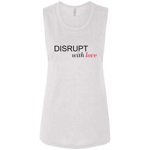 Disrupt With Love Ladies' Flowy Muscle Tank