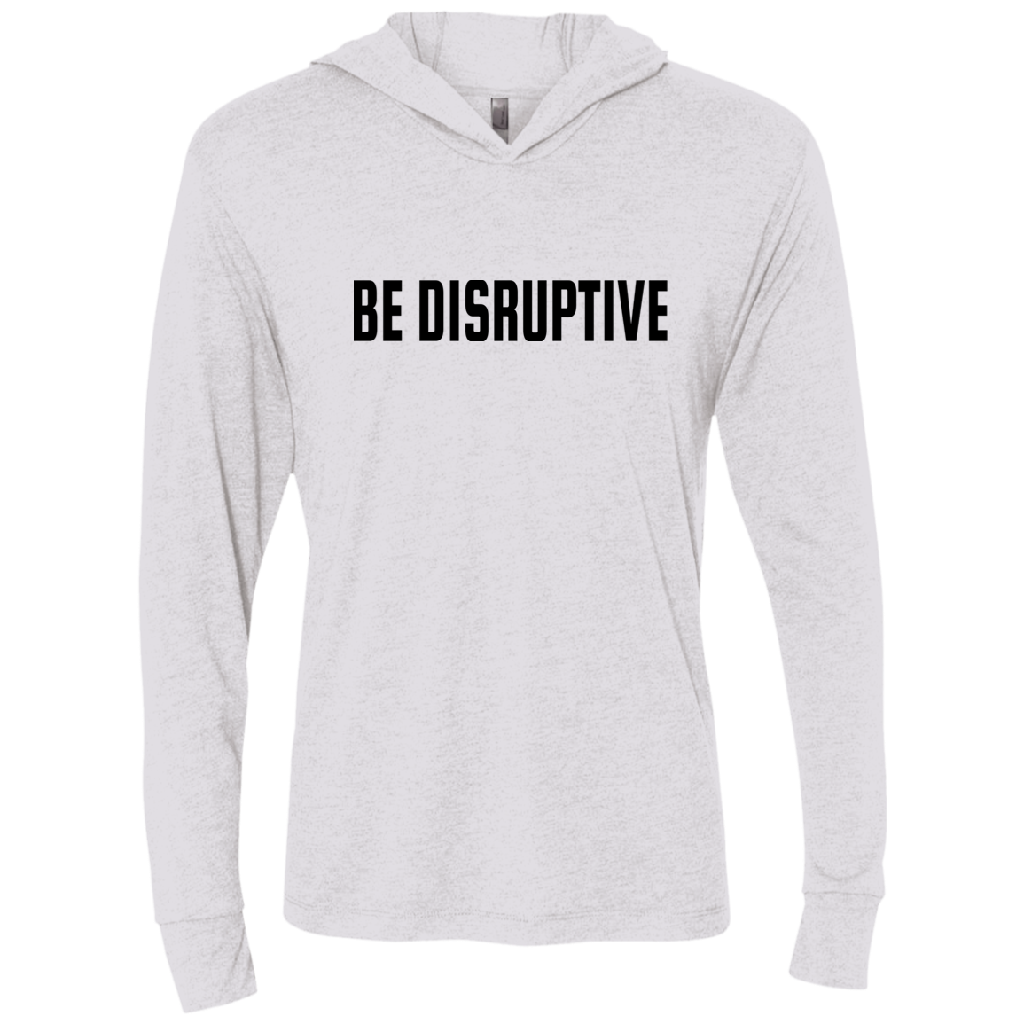 Be Disruptive Long Sleeve Hoodie (white)