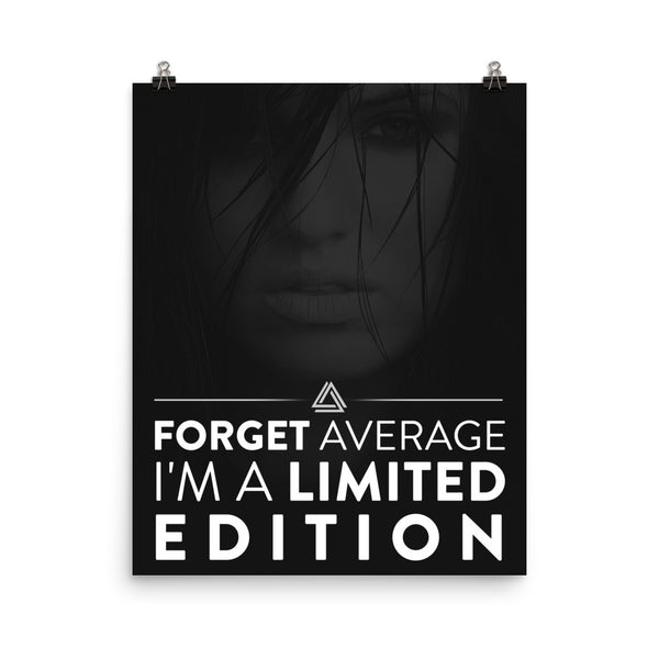 """Forget Average - I'm A Limited Edition""  Disruptive Poster"