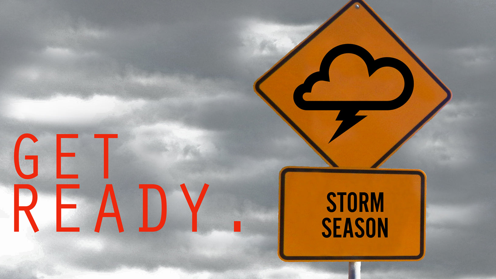 'GET READY' THIS STORM SEASON