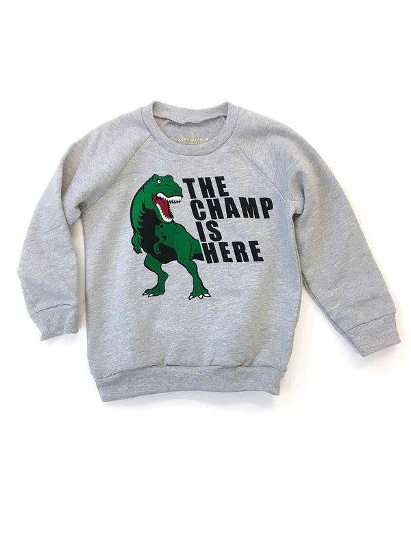 Champ is Here Grey Sweatshirt