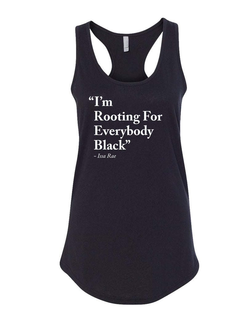 I'm Rooting For Everyone Black Tank