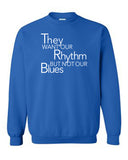 Rhythm No Blues Sweatshirt
