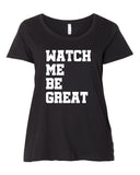 Watch me be Great Curvy Collection