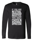 Don't Be Neutral Long Sleeve