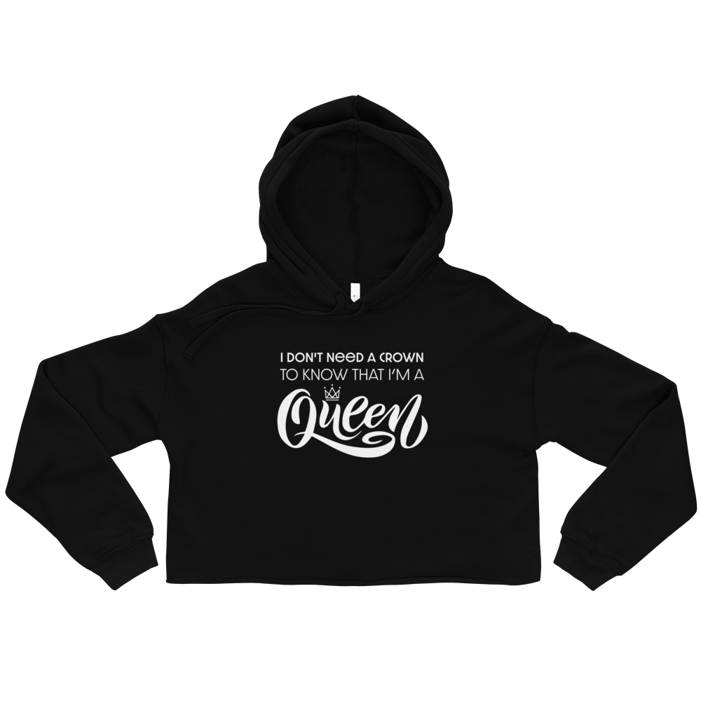 I Don't Need a Crown Crop Hoodie