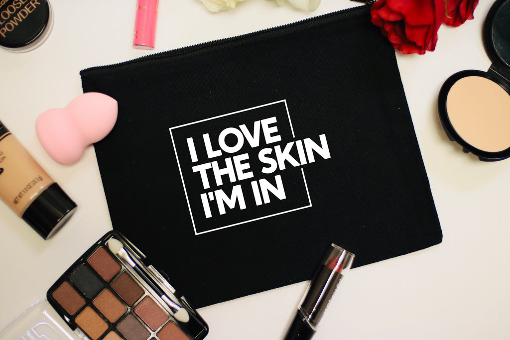 I Love The Skin I'm In Cosmetic Makeup Bag