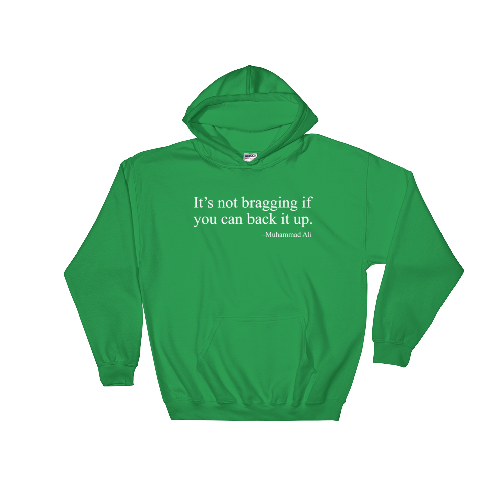 It's Not Bragging Sweatshirt or Hoodie