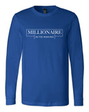 Millionaire In the Making Long Sleeve