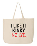 I Like it Kinky, No Lye Tote Bag