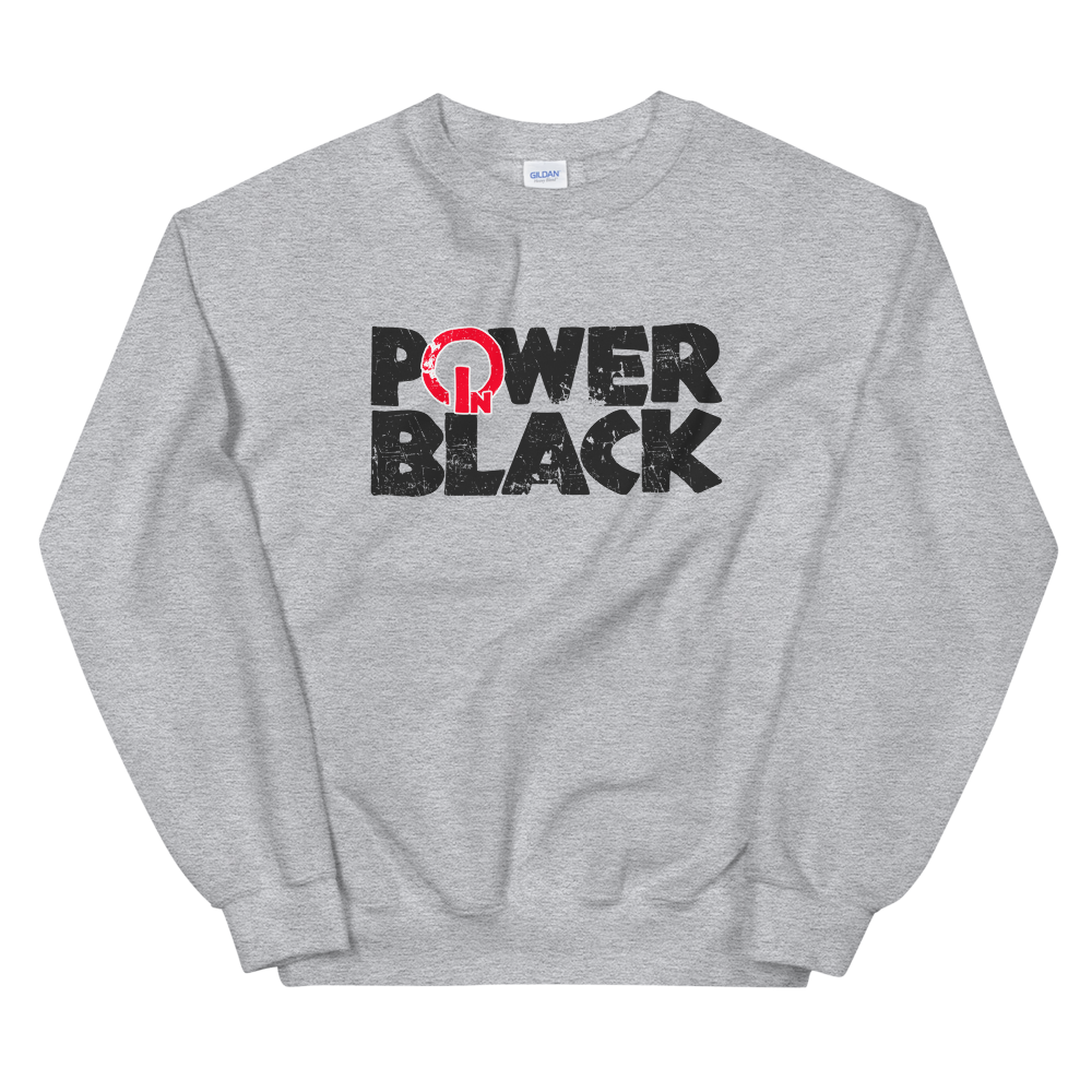 Power in Black ™️ Sweatshirt or Hoodie