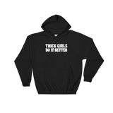 Thick Girls Do It Better Sweatshirt or Hoodie