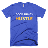 Good Things Come To Those Who Hustle (Gold Foil)