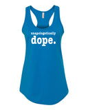 Unapologetically  Dope Tank