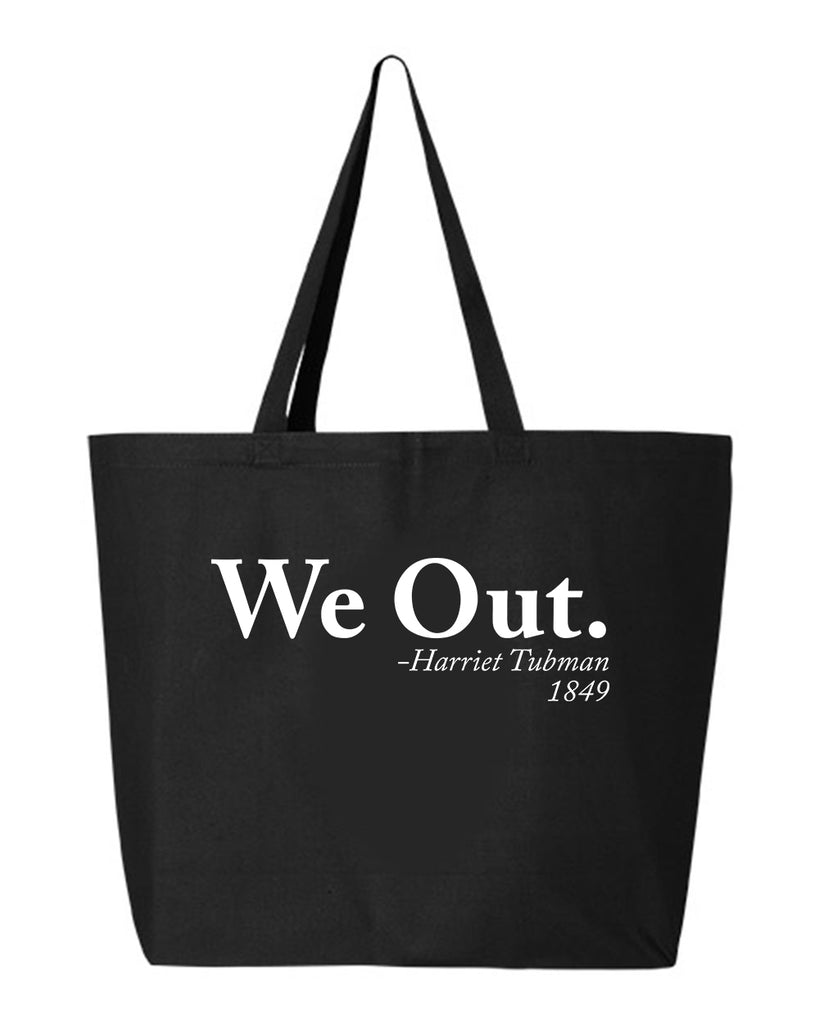 We Out. Tote Bag
