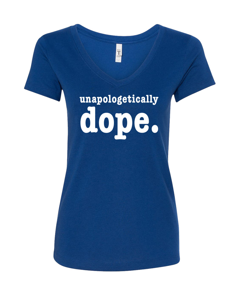 Unapologetically Dope V-Neck