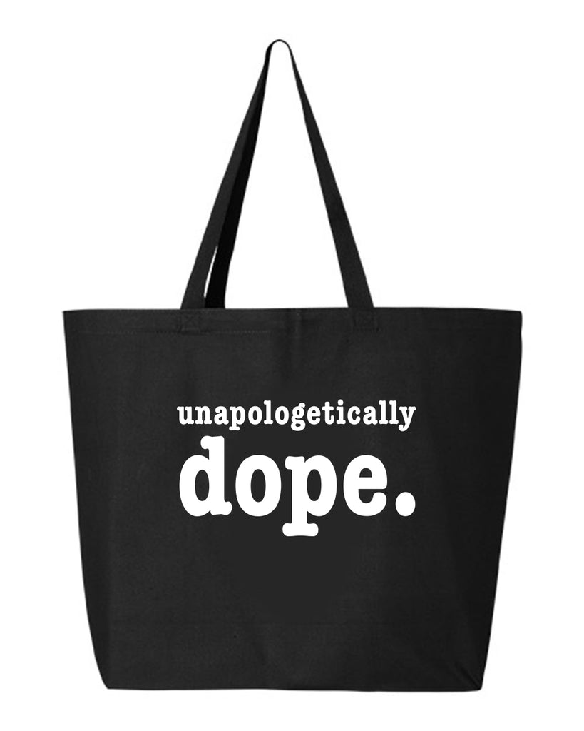 Unapologetically Dope Tote Bag