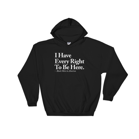 I Have Every Right To Be Here Sweatshirt