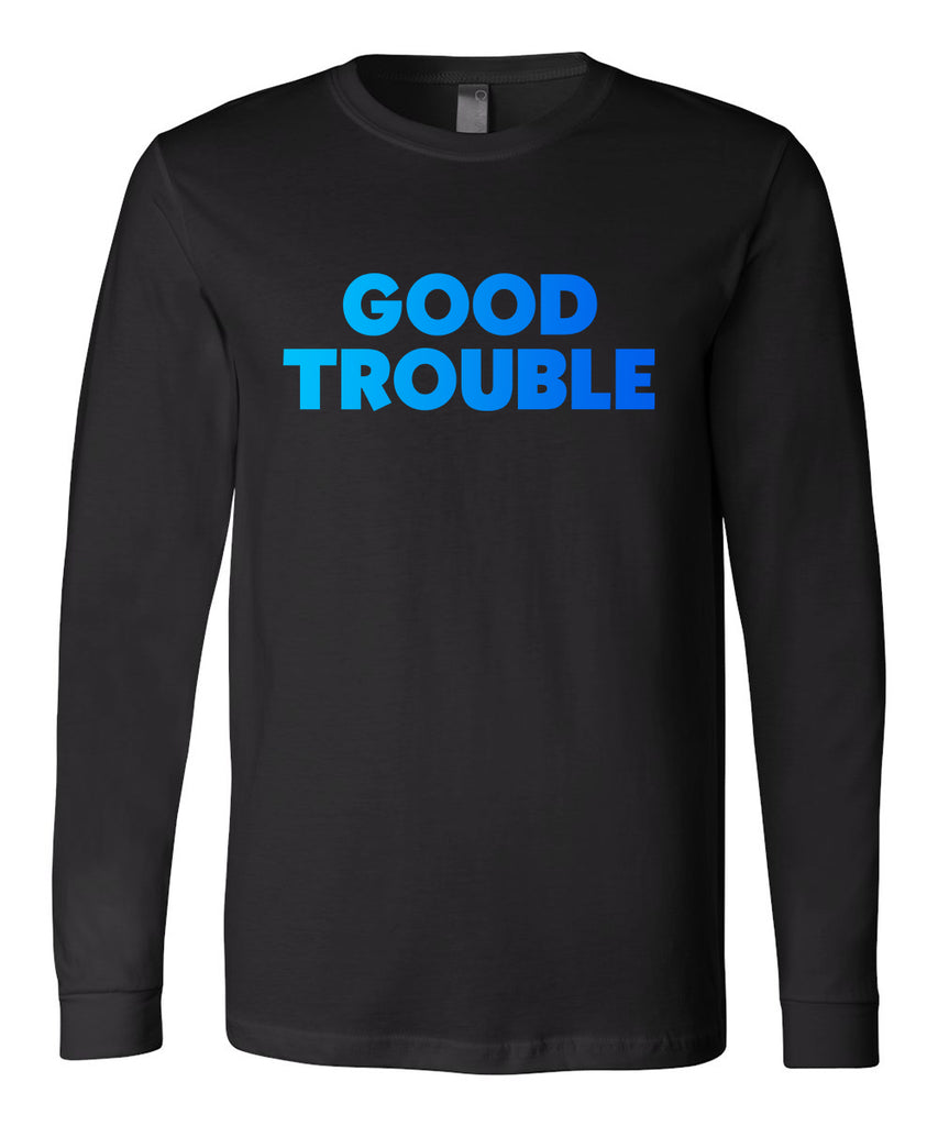 Good Trouble Long Sleeve