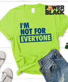 I'm Not For Everyone - Limited Edition