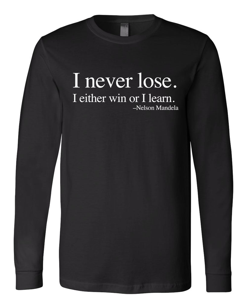 I Never Lose Long Sleeve