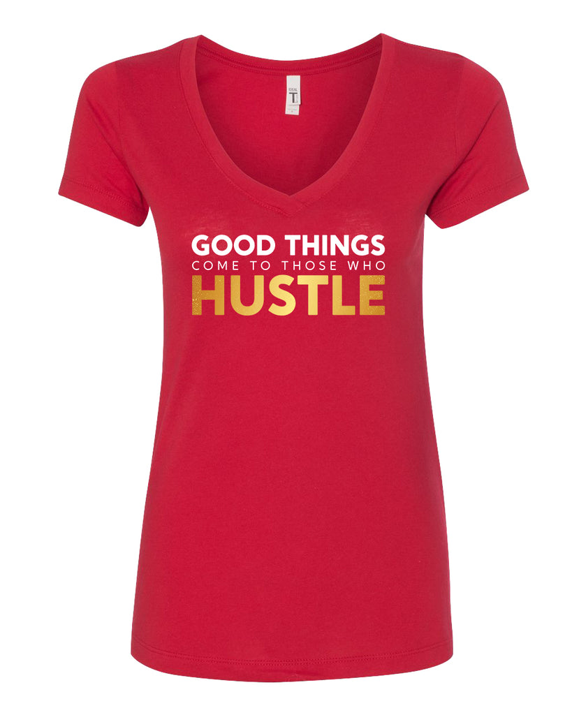 Good Things Come To Those Who Hustle (Shiny Gold Foil)