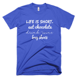 Life Is Short, Eat Chocolate