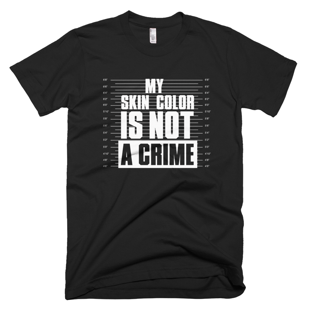 My Skin Color Is Not A Crime