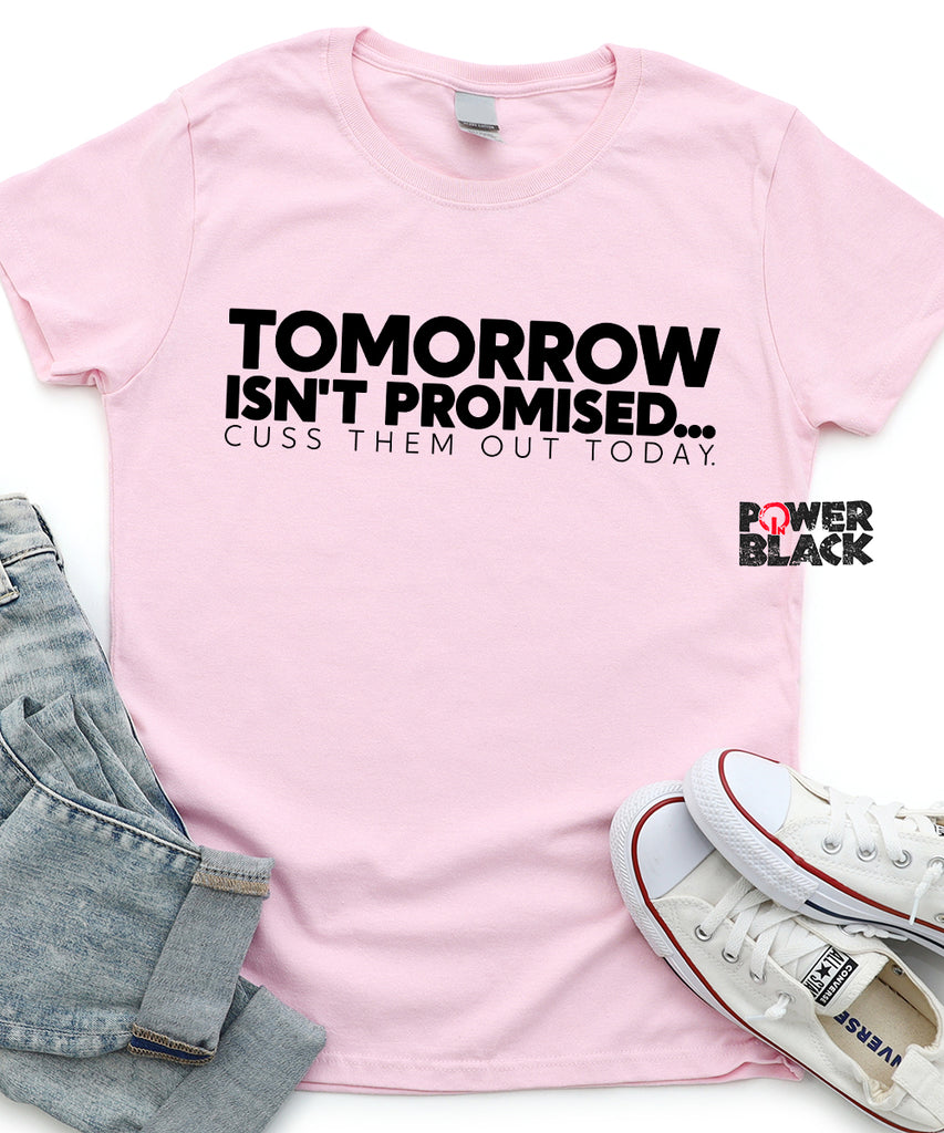 Tomorrow Isn't Promised