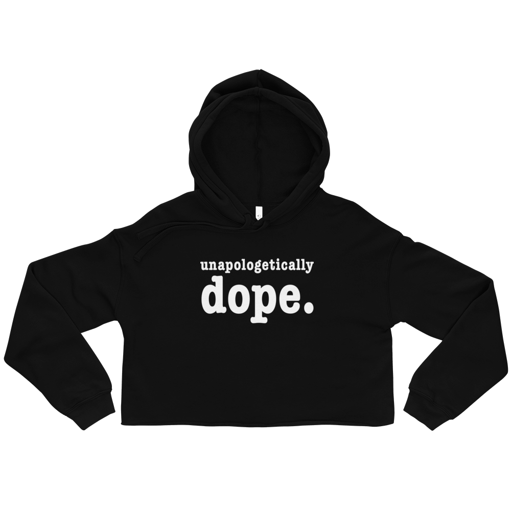 Unapologetically Dope Crop Hoodie