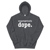 Unapologetically  dope Sweatshirt or Hoodie