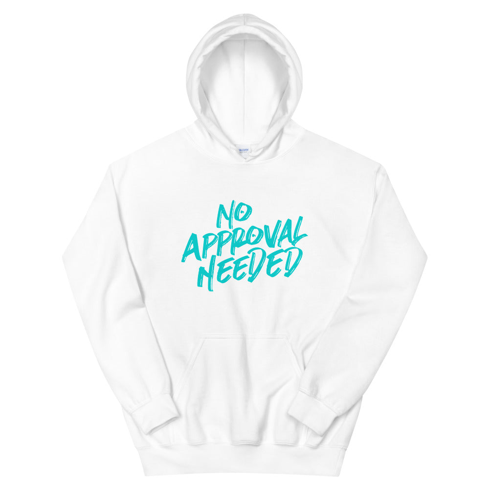 No Approval Needed Sweatshirt or Hoodie