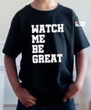 (Youth) Watch Me Be Great