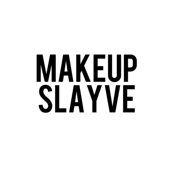 Makeup Slayve