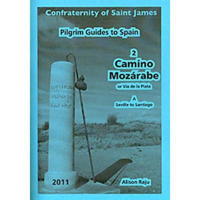 Confraternity Of Saint James - Via de la Plata 2A: Seville to Santiago