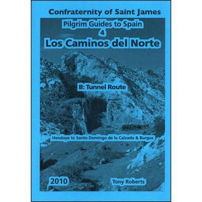 Confraternity Of Saint James - Los Caminos del Norte 4B: Tunnel Route