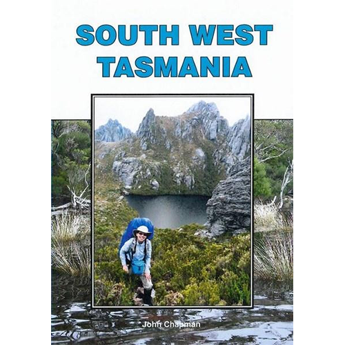 John Chapman - South West Tasmania - Chapman