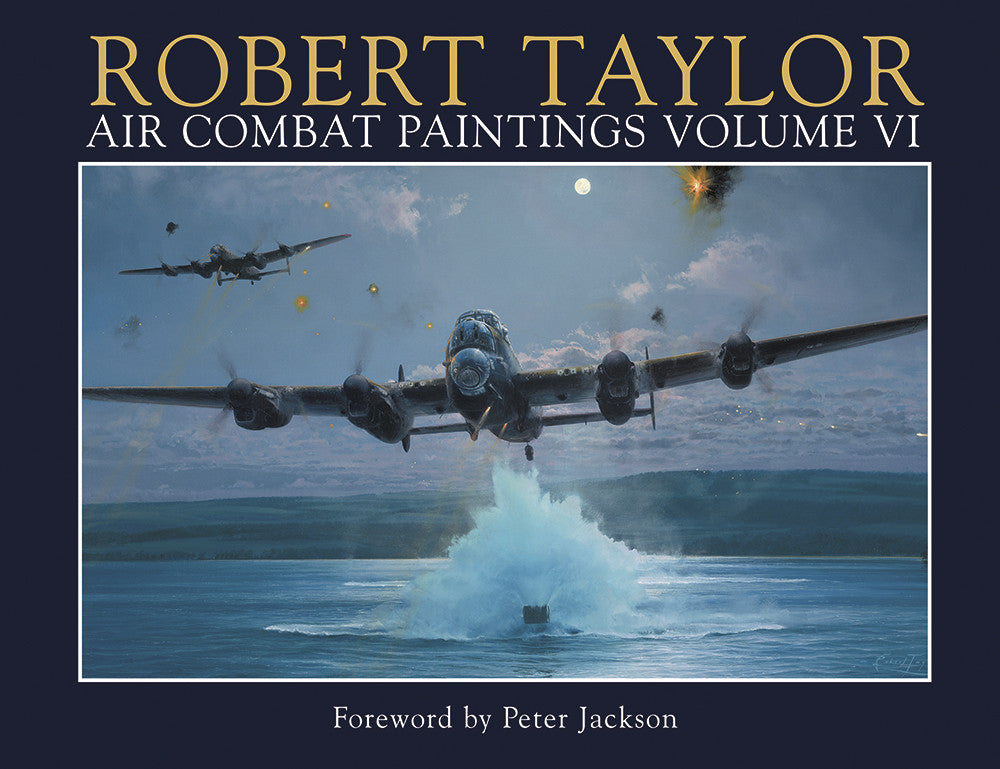 Air Combat Volume 6 by Robert Taylor Military Aviation Art Paintings WW2 A20 Aviation Art RAF Dambuster Avro Lancaster Edition
