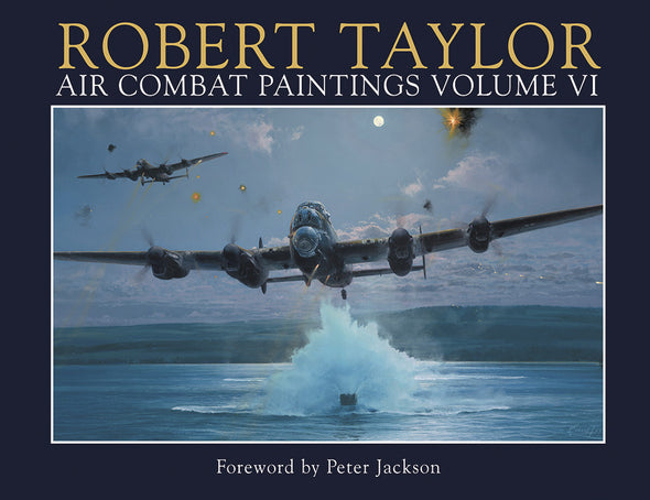 AIR COMBAT PAINTINGS VOL VI - WITH FOREWORD BY PETER JACKSON - RAF COVER EDITION