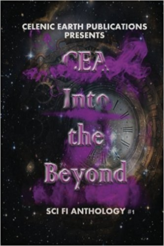 CEA Into the Beyond: Sci Fi Anthology #1