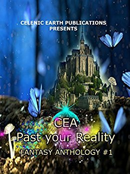 CEA Past your Reality: Fantasy Anthology #1