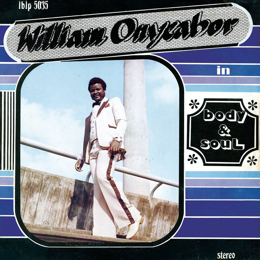 William Onyeabor - Body & Soul: Gatefold Music (Hitchin's Independent Record Shop - Vinyl Records and Accessories)