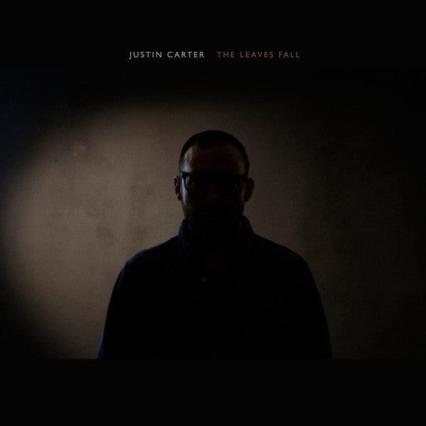 Justin Carter - The Leaves Fall: Gatefold Music (Hitchin's Independent Record Shop - Vinyl Records and Accessories)